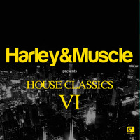 Harley&Muscle - House Classics VI (Presented by Harley & Muscle)