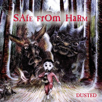 Dusted - Safe From Harm
