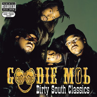 Goodie MoB - Dirty South Classics (Explicit)