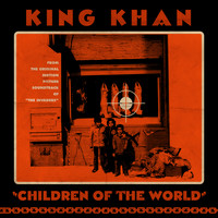 "King Khan - ""Children of the World"" b/w ""Gone Are the Times"""