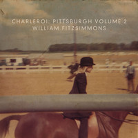 William Fitzsimmons - Charleroi: Pittsburgh, Vol. 2