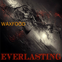 Waxfood - Everlasting
