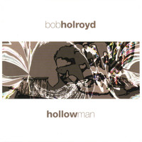 Bob Holroyd - Hollowman