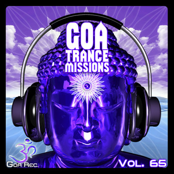 Various Artists - Goa Trance Missions, Vol. 65: Best of Psytrance,Techno, Hard Dance, Progressive, Tech House, Downtempo, EDM Anthems