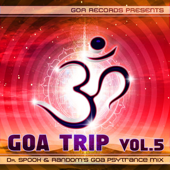 Various Artists - Goa Trip V.5 By Dr.Spook & Random (Best of Goa Trance, Acid Techno, Psychedelic Trance)