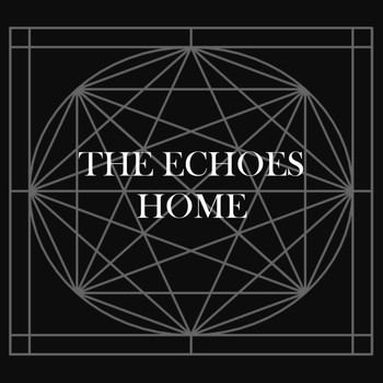 The Echoes - Home - Single