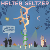 We Are Scientists - Helter Seltzer