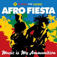 Afro Fiesta - Music Is My Ammunition