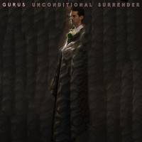 Gurus - Unconditional Surrender
