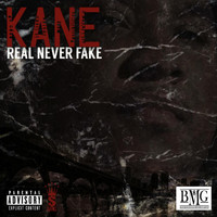 Kane - Real Never Fake