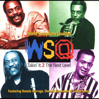 World Saxophone Quartet - Takin' It 2 the Next Level (feat. Ronnie Burrage, Donald Blackman & Calvin Jones)