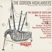 Regimental Band The Gordon Highlanders - The Sounds of Scotland - The Gordon Highlanders