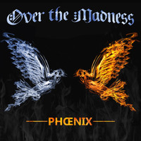Phoenix - Over the Madness - Single