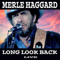 Merle Haggard - Long Look Back (Live at the Hilton Hotel, Las Vegas 1999)