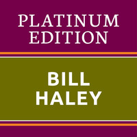 Bill Haley - Bill Haley - Platinum Edition