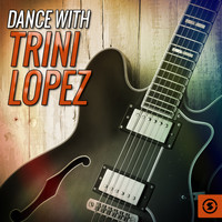 Trini Lopez - Dance with Trini Lopez