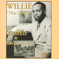 "Willie ""The Lion"" Smith - Willie ""The Lion"" Smith and His Jazz Cubs"