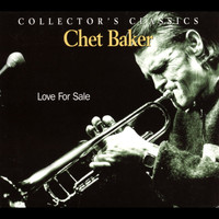 Chet Baker - Love For Sale:  The Rising Sun Collection