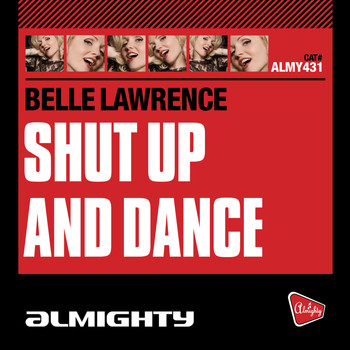 Belle Lawrence - Almighty Presents: Shut Up And Dance