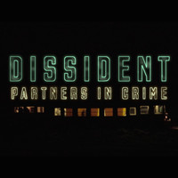 Dissident - Partners in Crime
