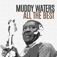 Muddy Waters - All the Best