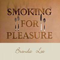 Brenda Lee - Smoking for Pleasure