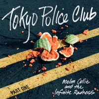 Tokyo Police Club - Melon Collie and the Infinite Radness (Part 1)