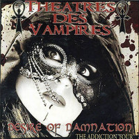Theatres Des Vampires - Desire of Damnation - The Addiction Tour