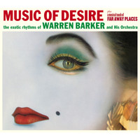 Warren Barker - Music of Desire & A Musical Touch of Far Away Places
