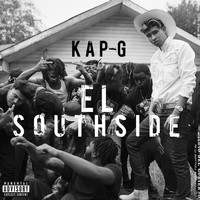 Kap G - El Southside (Explicit)