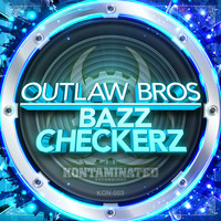 Outlaw Bros - Bazz Checkerz