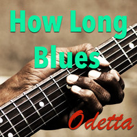 Odetta - How Long Blues