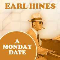 Earl Hines - A Monday Date