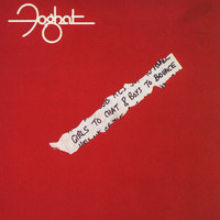 Foghat - Girls To Chat & Boys To Bounce (Remastered)