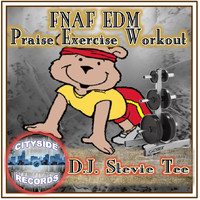 D.J. Stevie Tee - FNAF EDM: Praise Exercise Workout