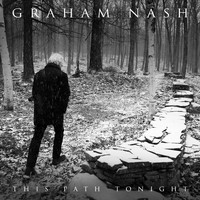 Graham Nash - This Path Tonight