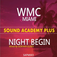 Gokhan Gunes - WMC Miami Night Begin