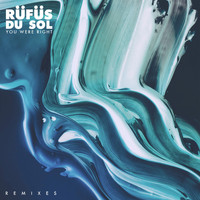 RÜFÜS DU SOL - You Were Right (Remixes)