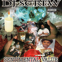 DJ Screw - Sentimental Value