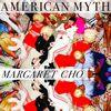 American Myth  Margaret Cho