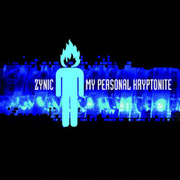 Zynic - My Personal Kryptonite