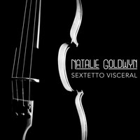 Natalie Goldwyn - Sextetto Visceral