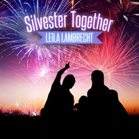 Leila Lambrecht - Silvester Together