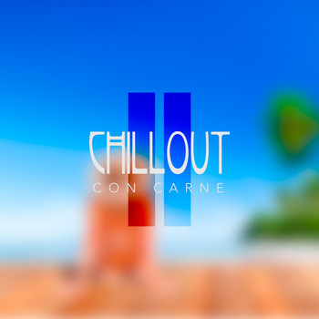 Various Artists - Chillout Con Carne, Vol. 2