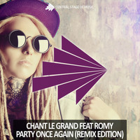Chant Le Grand feat. Romy - Party Once Again (Remix Edition)