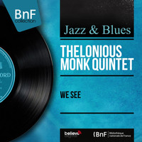 Thelonious Monk Quintet - We See