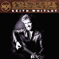 Keith Whitley - RCA Country Legends
