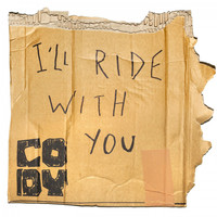 Cody - I'll Ride with You