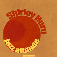 Shirley Horn - Jazz Attitude (Remastered)