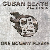 Cuban Beats All Stars - One Moment Please